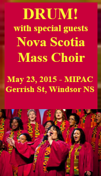 DRUM! plus Nova  Scotia Mass Choir @ Mermaid Imperial Performing Art Center | Windsor | Nova Scotia | Canada